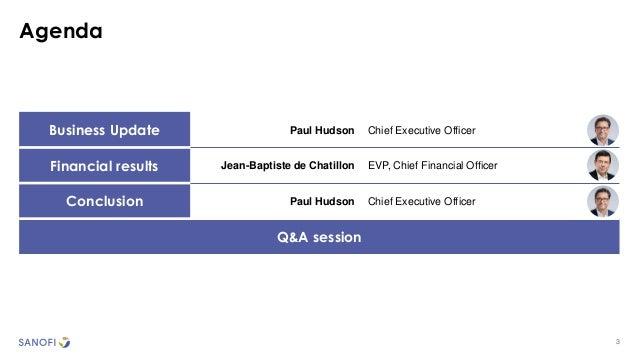 3 Agenda Business Update Paul Hudson Chief Executive Officer Financial results Jean-Baptiste de Chatillon EVP, Chief Finan...