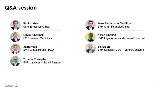 31 Q&A session Paul Hudson Chief Executive Officer Olivier Charmeil EVP, General Medicines Thomas Triomphe EVP, Vaccines –...