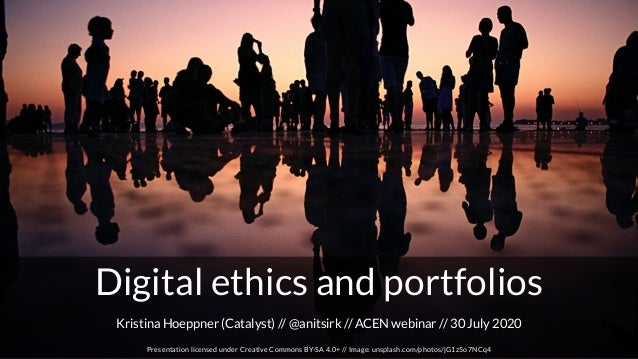 Digital ethics and portfolios Presentation licensed under Creative Commons BY-SA 4.0+ // Image: unsplash.com/photos/jG1z5o...