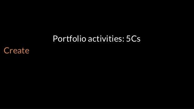 Portfolio activities: 5Cs Create Collect Curate