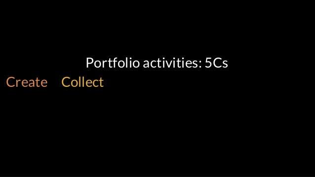 Portfolio activities: 5Cs Create Collect Curate Converse