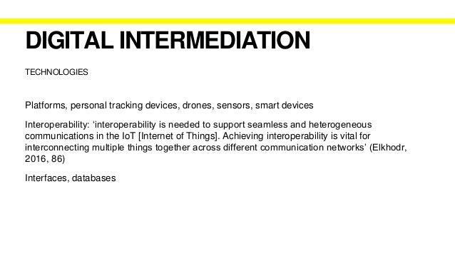 AUTOMATION DIGITAL INTERMEDIATION Intelligent technologies (Thomas, 2018), bias/surveillance (Andrejevic, 2019), media lit...