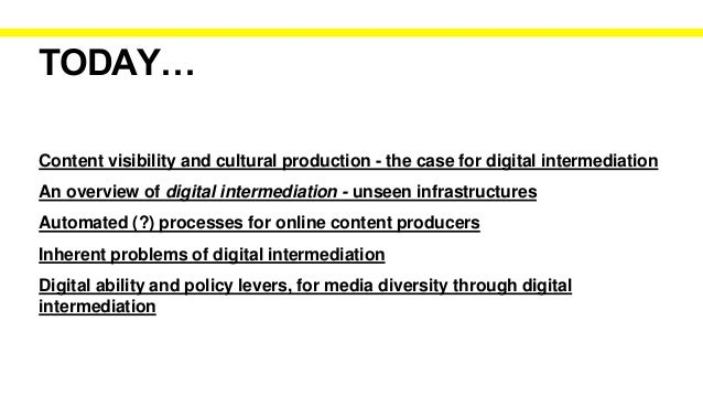 FOR CULTURAL PRODUCTION CONTENT VISIBILITY Cultural intermediation enables the transfer of value of media texts from one g...