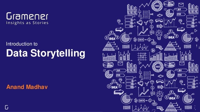 Introduction to Data Storytelling Anand Madhav