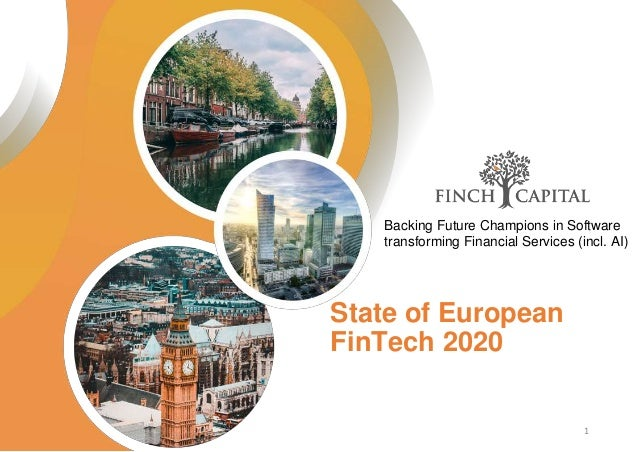 State of European FinTech 2020 Backing Future Champions in Software transforming Financial Services (incl. AI) 1