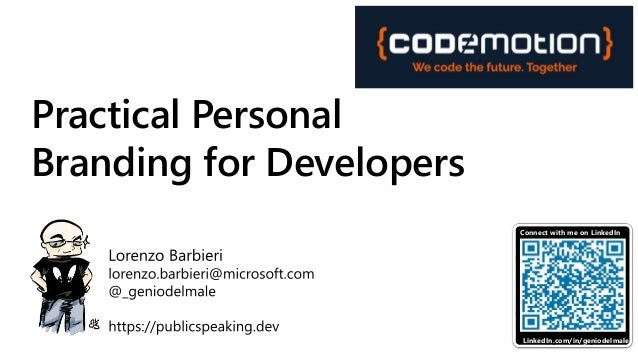 Practical Personal Branding for Developers LinkedIn.com/in/geniodelmale Connect with me on LinkedIn