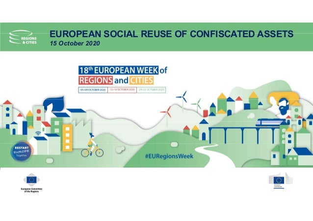EUROPEAN SOCIAL REUSE OF CONFISCATED ASSETS 15 October 2020