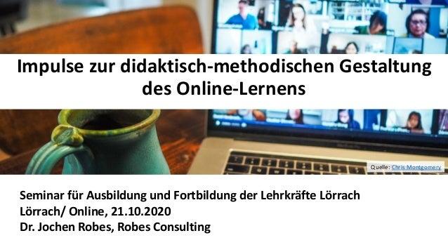 11 Seminar für Ausbildung und Fortbildung der Lehrkräfte Lörrach Lörrach/ Online, 21.10.2020 Dr. Jochen Robes, Robes Consu...