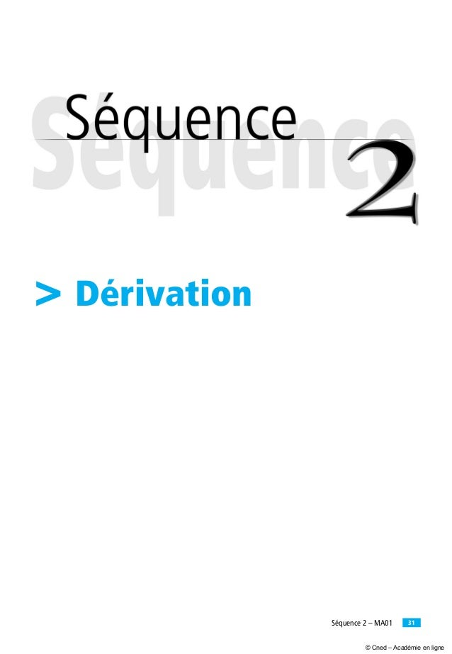 31Séquence 2 – MA01 > Dérivation © Cned – Académie en ligne