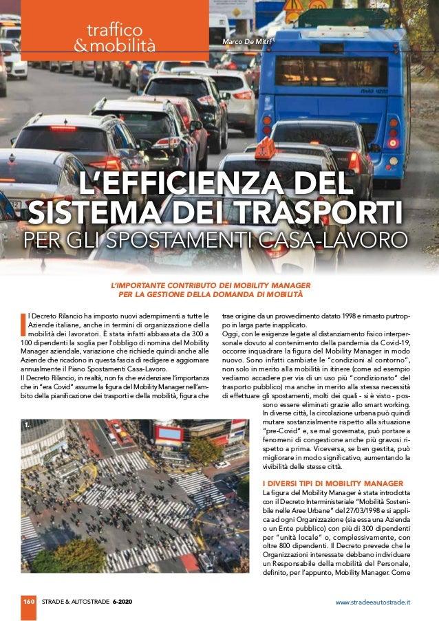 160 STRADE & AUTOSTRADE 6-2020 www.stradeeautostrade.it traffico &mobilità L'EFFICIENZA DEL SISTEMA DEI TRASPORTI PER GLI ...