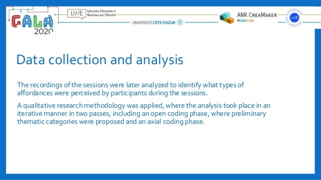 Data collection and analysis The recordings of the sessions were later analyzed to identify what types of affordances were ...