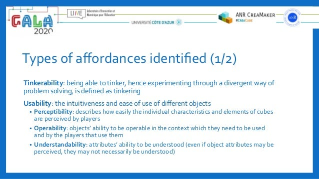 Types of affordances identified (1/2) Tinkerability: being able to tinker, hence experimenting through a divergent way of pr...