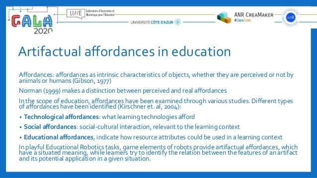 Artifactual affordances in education Affordances: affordances as intrinsic characteristics of objects, whether they are perce...