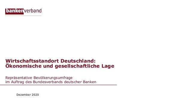 Wirtschaftsstandort Deutschland: Ökonomische und gesellschaftliche Lage Repräsentative Bevölkerungsumfrage im Auftrag des ...