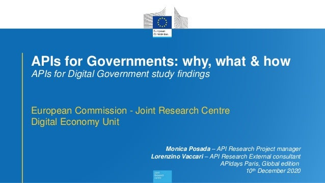 1 APIs for Governments: why, what & how APIs for Digital Government study findings European Commission - Joint Research Ce...