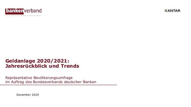 Geldanlage 2020/2021: Jahresrückblick und Trends Repräsentative Bevölkerungsumfrage im Auftrag des Bundesverbands deutsche...