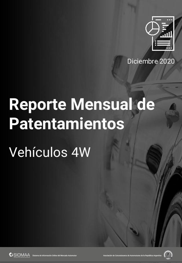 Reporte Mensual de Patentamientos Vehículos 4W Diciembre 2020