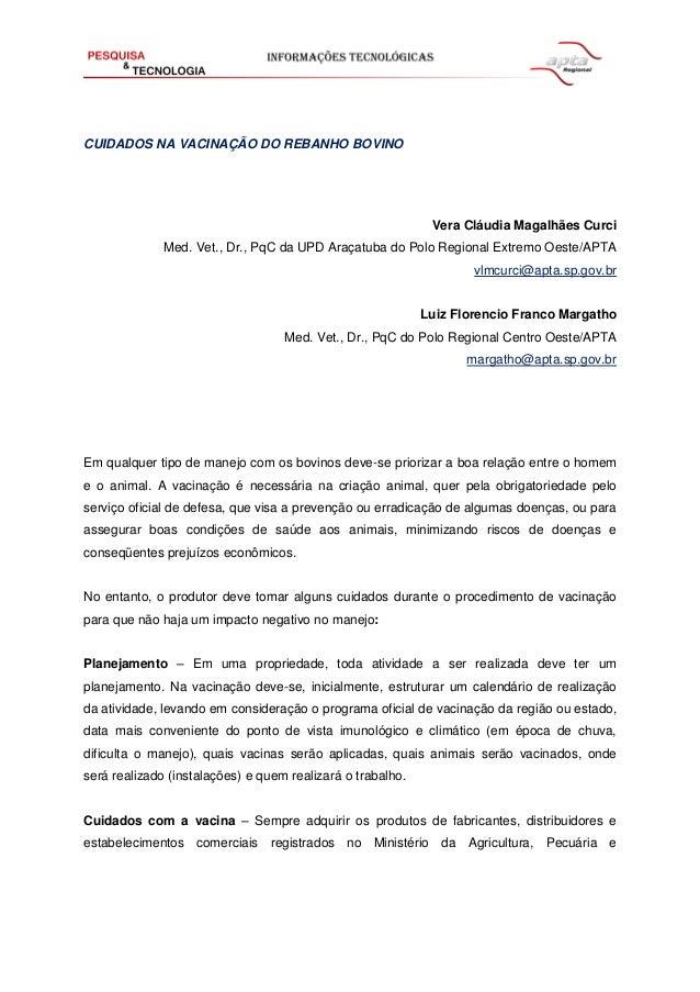 CUIDADOS NA VACINAÇÃO DO REBANHO BOVINO Vera Cláudia Magalhães Curci Med. Vet., Dr., PqC da UPD Araçatuba do Polo Regional...