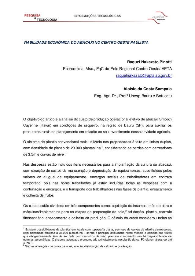 VIABILIDADE ECONÔMICA DO ABACAXI NO CENTRO OESTE PAULISTA Raquel Nakazato Pinotti Economista, Msc., PqC do Polo Regional C...