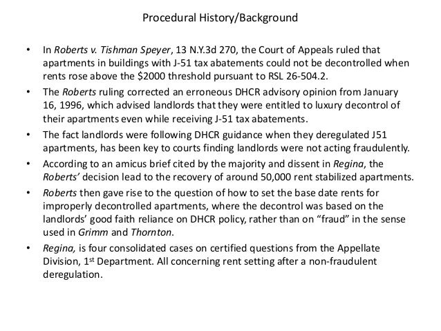 Procedural History/Background • In Roberts v. Tishman Speyer, 13 N.Y.3d 270, the Court of Appeals ruled that apartments in...