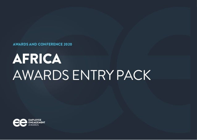 EMPLOYEE ENGAGEMENT AWARDS AFRICA AWARDS ENTRYPACK AWARDS AND CONFERENCE 2020