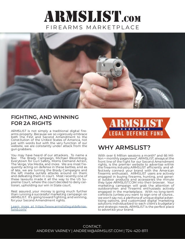 ARMSLIST.COM F I R E A R M S M A R K E T P L A C E CONTACT: ANDREW VARNEY | ANDREW@ARMSLIST.COM | 724-420-8111 FIGHTING, A...
