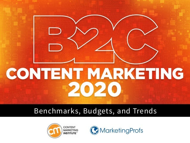 CONTENT MARKETING 2020 Benchmarks, Budgets, and Trends