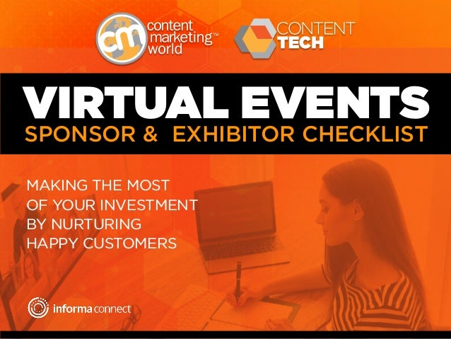 VIRTUAL EVENTS SPONSOR & EXHIBITOR CHECKLIST MAKING THE MOST OF YOUR INVESTMENT BY NURTURING HAPPY CUSTOMERS