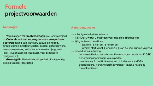 Formele projectvoorwaarden Aanvrager → Verenigingen met rechtspersoon (niet-commercieel) → Culturele actoren en jeugdactor...