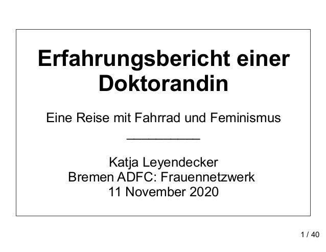 Erfahrungsbericht einer Doktorandin Eine Reise mit Fahrrad und Feminismus __________ Katja Leyendecker Bremen ADFC: Frauen...