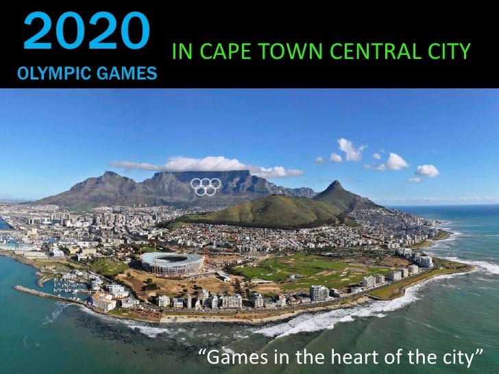 """2020 OLYMPIC GAMES<br />IN CAPE TOWN CENTRAL CITY<br />""""Games in the heart of the city""""<br />"""