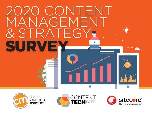 2020 CONTENT MANAGEMENT & STRATEGY SURVEY CONTENT TECHSUMMIT
