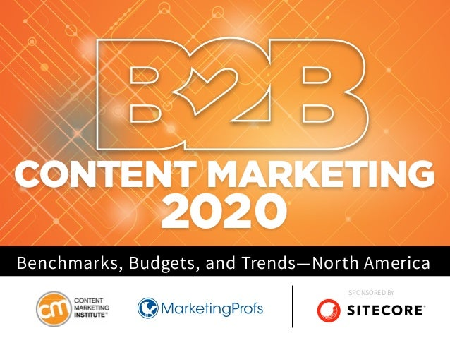 CONTENT MARKETING 2020 Benchmarks, Budgets, and Trends—North America SPONSORED BY
