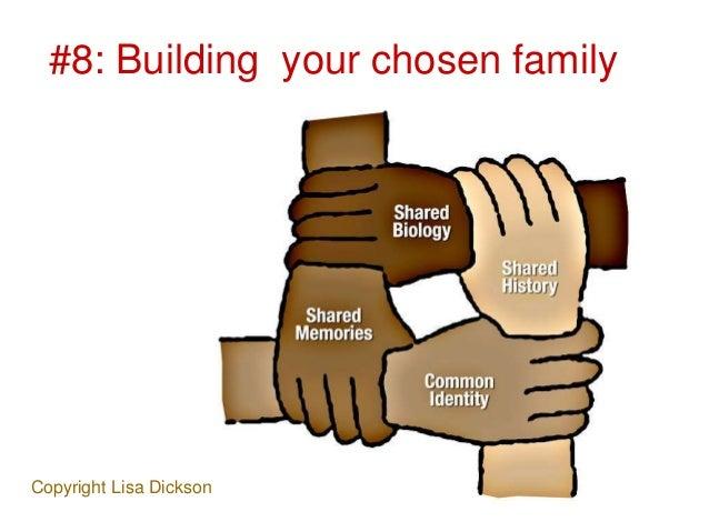 Copyright Lisa Dickson #8: Building your chosen family
