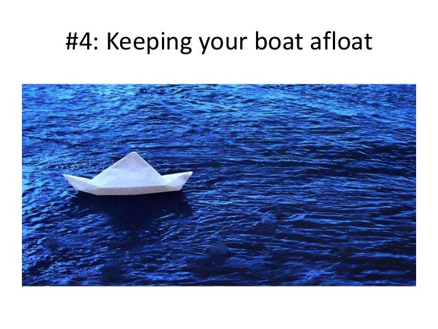 #4: Keeping your boat afloat