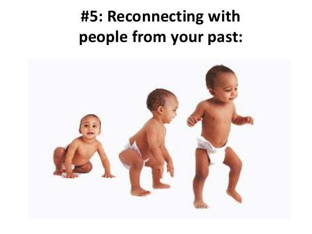 #5: Reconnecting with people from your past: