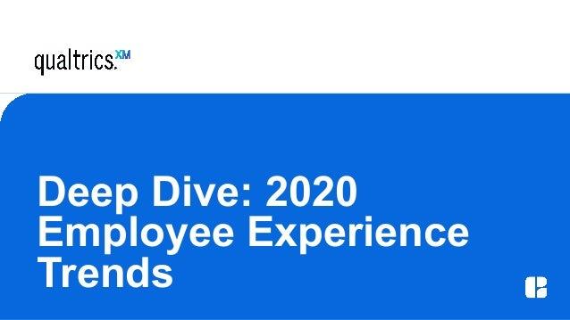 Deep Dive: 2020 Employee Experience Trends