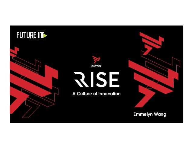 Culture of InnovationA Culture of Innovation Emmelyn Wang