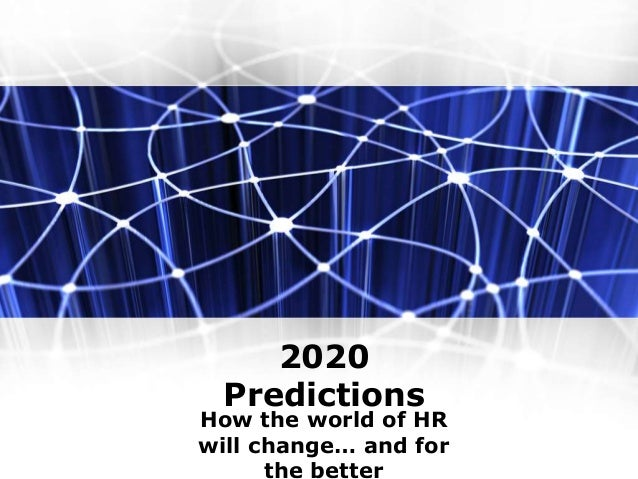 2020 Predictions How the world of HR will change… and for the better