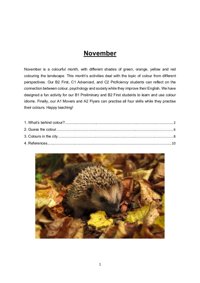 1 November November is a colourful month, with different shades of green, orange, yellow and red colouring the landscape. ...