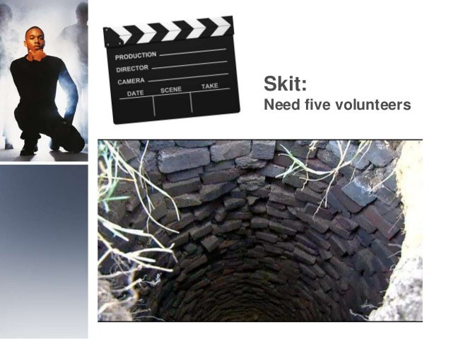 Skit: Need five volunteers