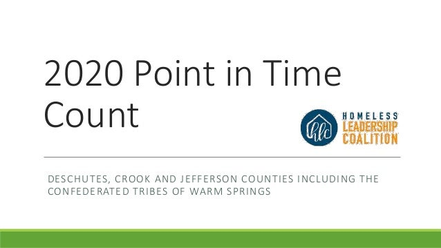 2020 Point in Time Count DESCHUTES, CROOK AND JEFFERSON COUNTIES INCLUDING THE CONFEDERATED TRIBES OF WARM SPRINGS
