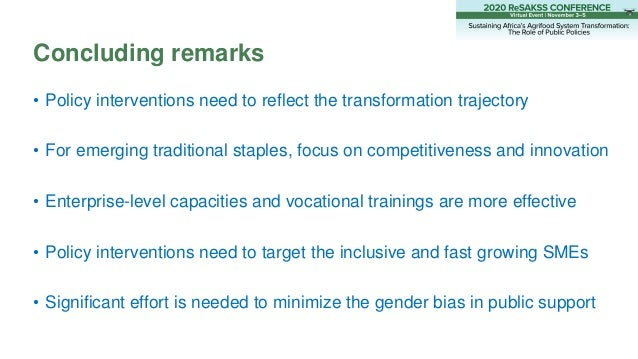 • Policy interventions need to reflect the transformation trajectory • For emerging traditional staples, focus on competit...