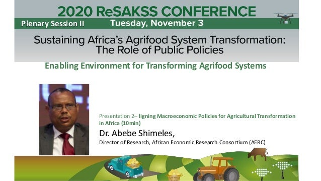 Dr. Abebe Shimeles, Director of Research, African Economic Research Consortium (AERC) Presentation 2– ligning Macroeconomi...