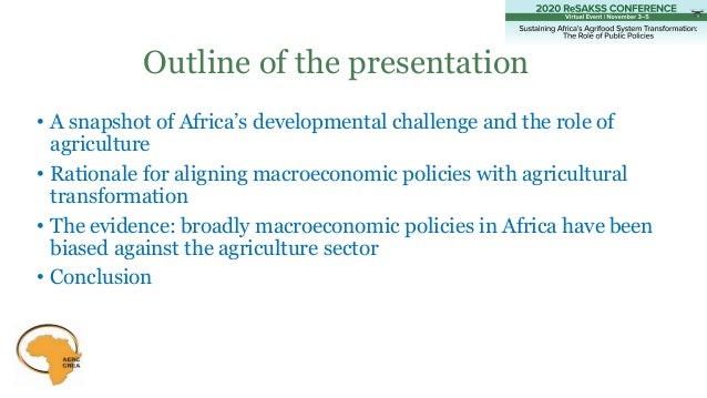 Outline of the presentation • A snapshot of Africa's developmental challenge and the role of agriculture • Rationale for a...