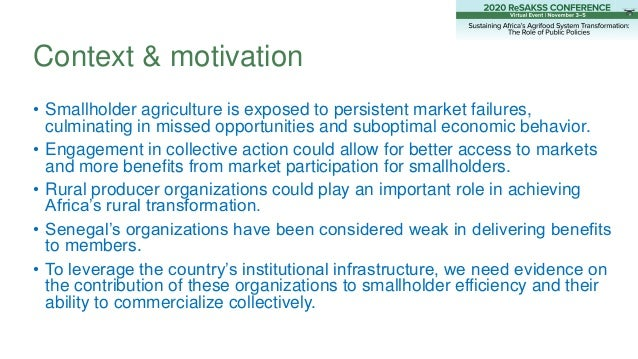Context & motivation • Smallholder agriculture is exposed to persistent market failures, culminating in missed opportuniti...