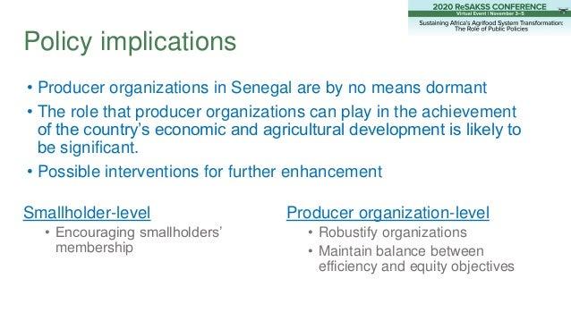 Policy implications Smallholder-level • Encouraging smallholders' membership Producer organization-level • Robustify organ...
