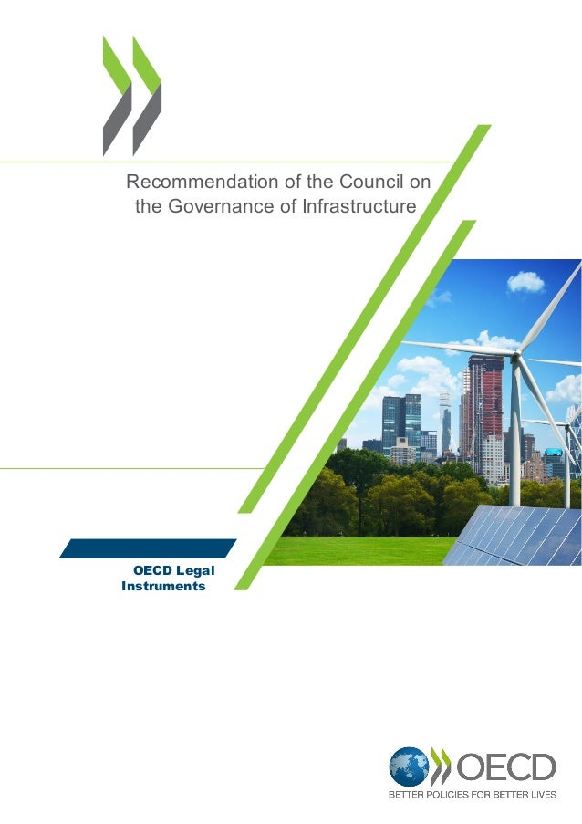 Recommendation of the Council on OECD Legal Instruments the Governance of Infrastructure 8