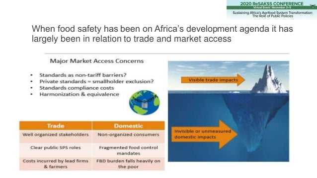 When food safety has been on Africa's development agenda it has largely been in relation to trade and market access