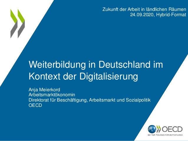 Weiterbildung in Deutschland im Kontext der Digitalisierung Zukunft der Arbeit in ländlichen Räumen 24.09.2020, Hybrid-For...